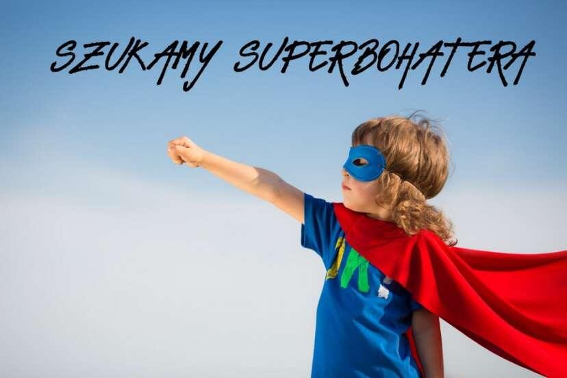 SZUKAMY SUPERBOHATERA